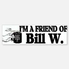 FRIEND OF BILL W Bumper Bumper Sticker
