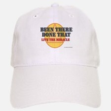BEEN THERE DONE THAT Baseball Baseball Cap