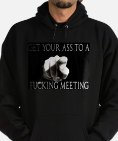 GET TO A FUCKING MEETING Hoodie (dark)
