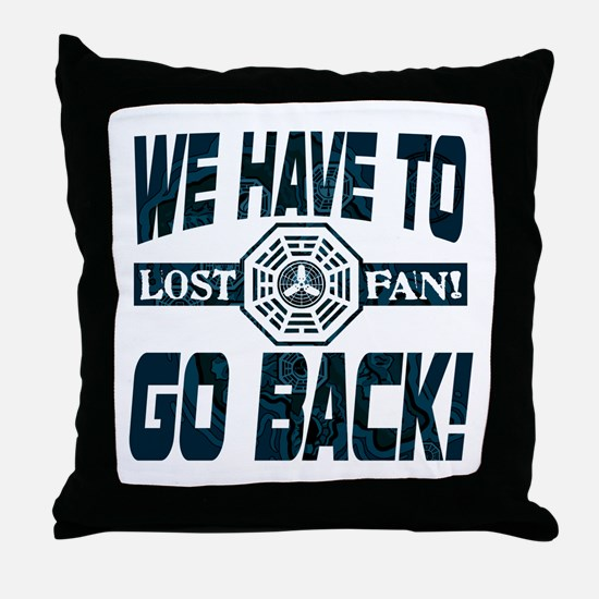 Lost Have to Go Back Throw Pillow