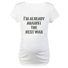 Already Against Next War Shirt