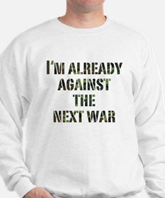 Already Against Next War Sweatshirt