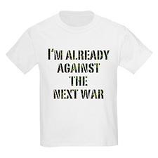 Already Against Next War T-Shirt