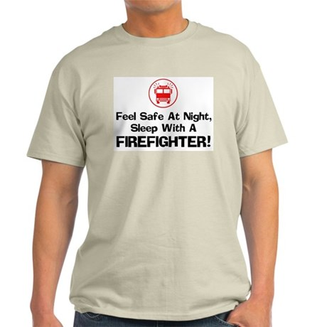 Feel Safe With A Firefighter Ash Grey T-Shirt