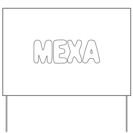 MEXA Yard Sign