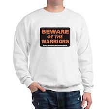 Beware / Warriors Sweatshirt