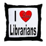 I Love Librarians Throw Pillow