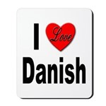 I Love Danish Mousepad