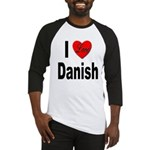 I Love Danish Baseball Jersey