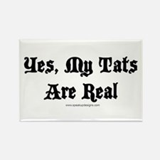 Yes, My Tats Are Real Rectangle Magnet