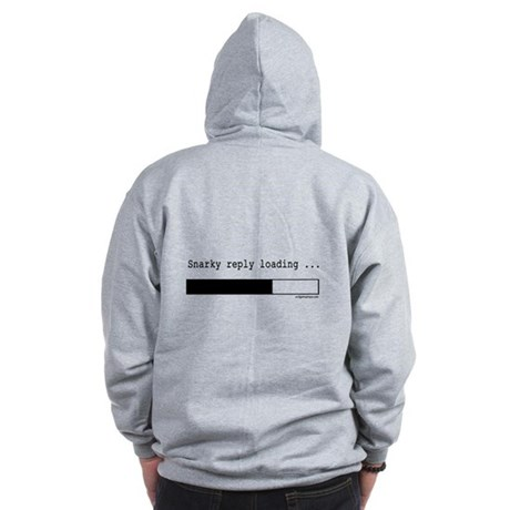 Snarky reply loading Zip Hoodie