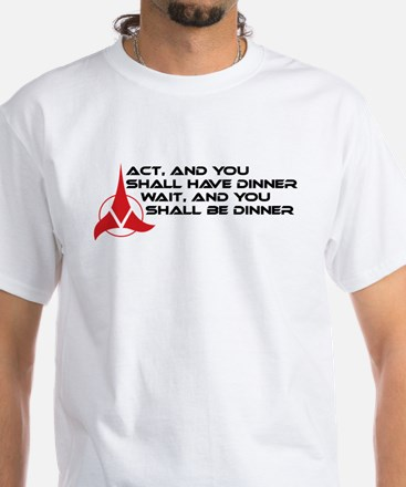 Klingon Proverb: Act / Wait White T-Shirt