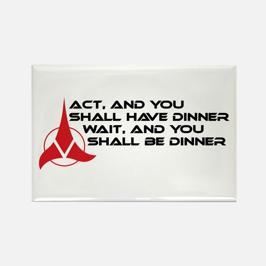 Klingon Proverb: Act / Wait Rectangle Magnet