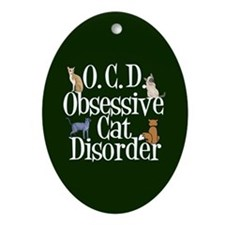 Obsessive Cat Disorder Ornament (Oval)
