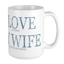 LOVE WIFE/PLAY POKER Mug
