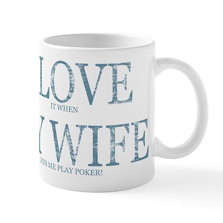LOVE WIFE/PLAY POKER Mug