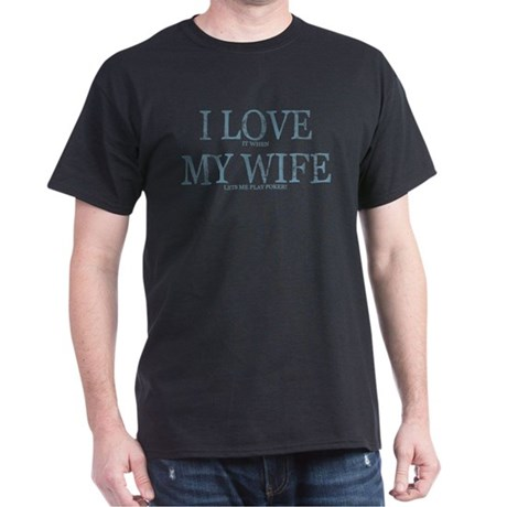 LOVE WIFE/PLAY POKER Dark T-Shirt