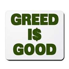 Greed is Good Mousepad