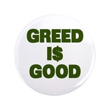 "Greed is Good 3.5"" Button"
