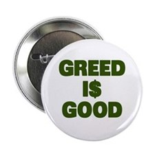 """Greed is Good 2.25"""" Button"""