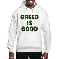 Greed is Good Hoodie Sweatshirt