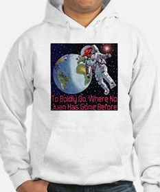 """""""TO BOLDLY GO..."""" Hoodie"""
