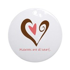 Midwives All Heart - Brown Ornament (Round)