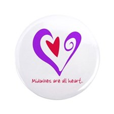 "Midwives are All Heart - Purp 3.5"" Button"