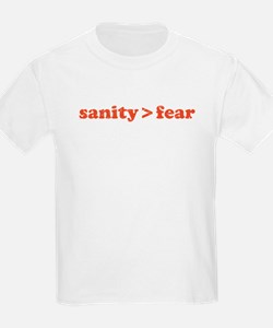 Sanity is greater than fear T-Shirt