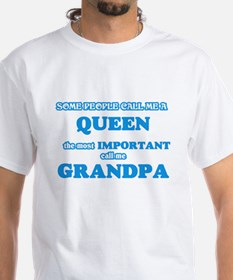 Some call me a Queen, the most important c T-Shirt