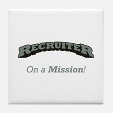Recruiter - On a Mission Tile Coaster