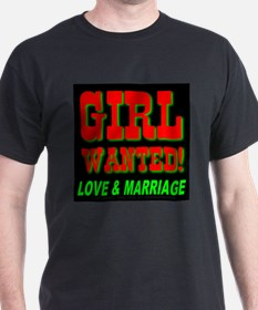 Girl Wanted Love & Marriage Black T-Shirt