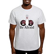 Be Afraid Logo 8 T-Shirt Design Front Center