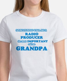 Some call me a Radio Producer, the most im T-Shirt