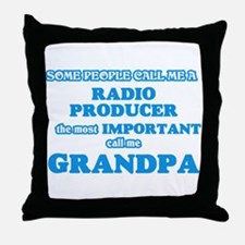 Some call me a Radio Producer, the mo Throw Pillow