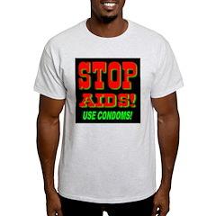 Stop AIDS Use Condoms! Ash Grey T-Shirt