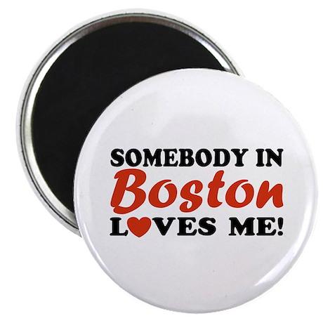Somebody in Boston Loves Me! Magnet