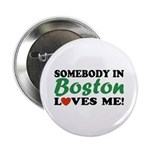 Somebody in Boston Loves Me! Button