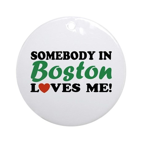 Somebody in Boston Loves Me! Ornament (Round)