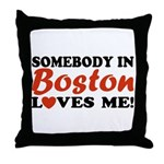 Somebody in Boston Loves Me! Throw Pillow