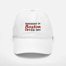 Somebody in Boston Loves Me! Baseball Baseball Cap