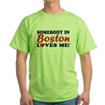 Somebody in Boston Loves Me! Green T-Shirt