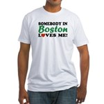 Somebody in Boston Loves Me! Fitted T-Shirt