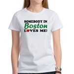 Somebody in Boston Loves Me! Women's T-Shirt