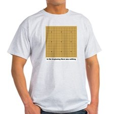 In the Beginning Go - T-Shirt