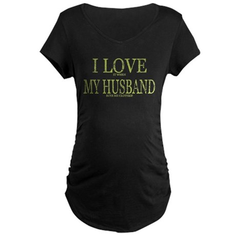 LOVE HUSBAND/BUYS CLOTHES Maternity Dark T-Shirt
