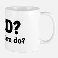 What would Cara do? Mug