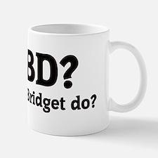 What would Bridget do? Mug