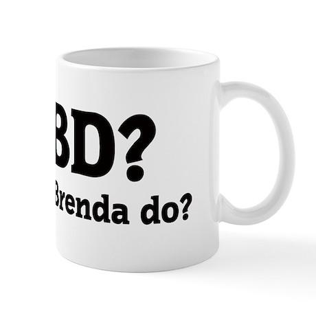 What would Brenda do? Mug