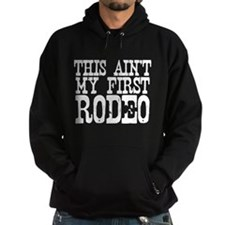 This aint my first rodeo Hoodie